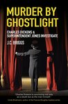 Murder by Ghostlight (Charles Dickens & Superintendent Jones #3)