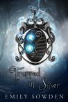Trapped In Silver by E Sowden