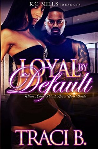 Loyal by Default: When Love Don't Love You Back