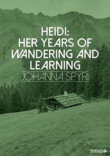 Heidi: Her Years of Wandering and Learning