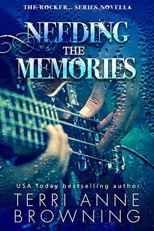 Needing the Memories: The Rocker...Series Novella
