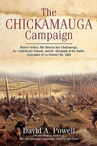 The Chickamauga Campaign—Barren Victory: The Retreat into Chattanooga, the Confederate Pursuit, and the Aftermath of the Battle, September 21 to October 20, 1863
