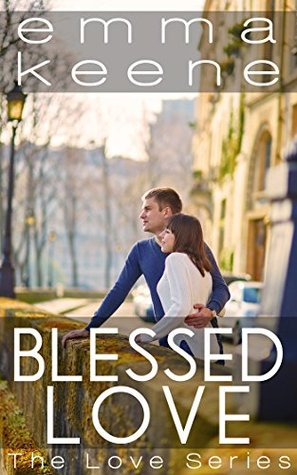 b3df6e540c9 Blessed Love (The Love Series Book 9) by Emma Keene