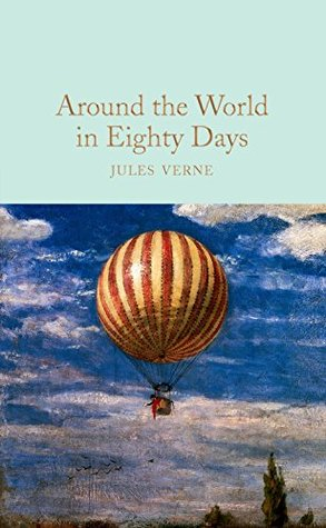 Around the World in Eighty Days (Macmillan Collector's Library Book 138)
