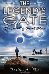 The Legend's Gate: Book 1 - The Journal of Samuel Wallace