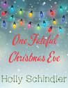 One Fateful Christmas Eve by Holly Schindler