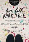 Live Full Walk Free by Cindy Bultema