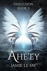Disillusion (Ahe'ey, #3)