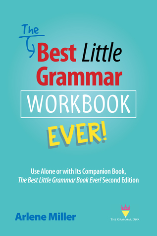 The Best Little Grammar Workbook Ever! by Arlene Miller