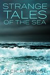 Strange Tales of the Sea by Jack  Strange