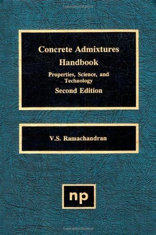 Concrete Admixtures Handbook: Properties, Science and Technology (Building Materials Science Series)