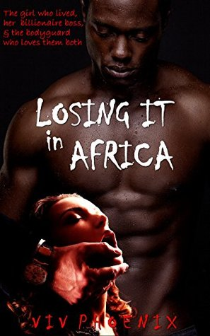 Losing It in Africa MMF Bisexual Romance by Viv Phoenix