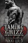 Taming Grizz (Devil's Dragons MC, #3)
