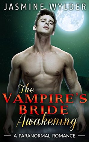ROMANCE: PARANORMAL ROMANCE: The Vampire´s Bride Awakening (Alpha Male Shifter Abduction BBW Romance) (Paranormal Young Adult Protector Romance, Bound by Fate Book 1)