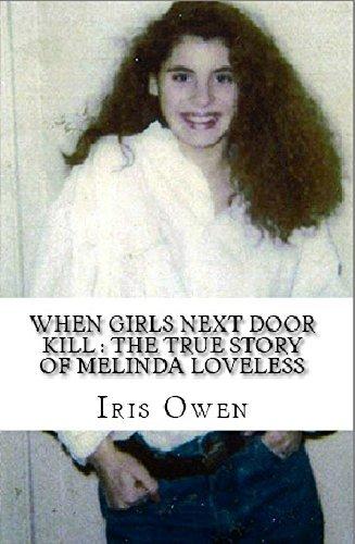 When Girls Next Door Kill : The True Story of Melinda Loveless