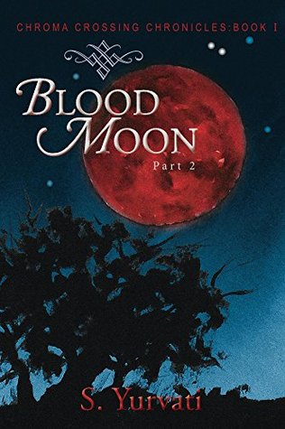 Chroma Crossing Chronicles: Blood Moon: Part 2