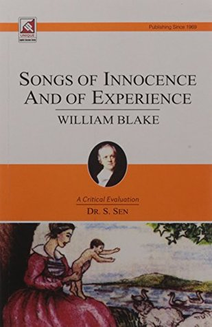 "innocence and experience in william blakes poetry There is hardly any poem in the ""songs of innocence and of experience"" which does experience throughout his poetry william blake is a."