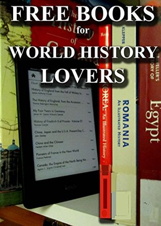 Free Books for World History Lovers: Over 550 World History Books for You to Enjoy (Free Books for a Quick Download Book 14)