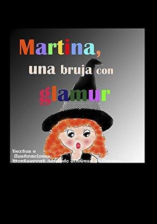 Martina, una bruja con glamur: Una brujita valiente y decidida.