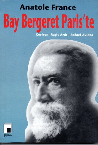 Bay Bergeret Paris'te                  (A Chronicle of Our Own Times #4)