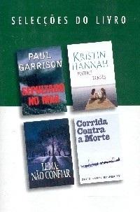 Selecções do Livro: Sepultado No Mar; Entre Irmãs; Lema: Não Confiar; Corrida Contra A Morte
