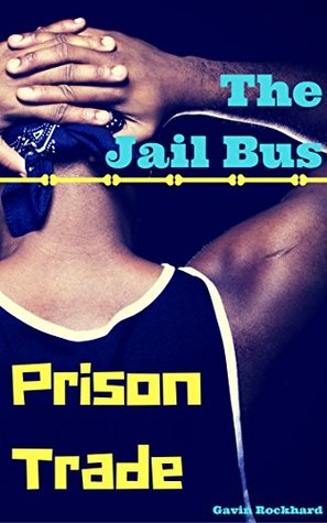 Prison Trade: The Jail Bus