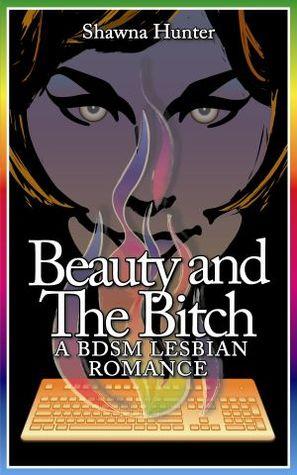 Beauty and the Bitch: A BDSM Lesbian Romance
