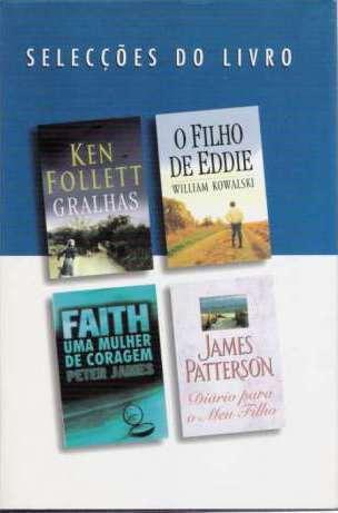 Selecções do Livro: Gralhas; O Filho De Eddie; Faith Uma Mulher De Coragem; Diário Para O Meu Filho