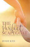 The Perfect Scapegoat: Falsely Accused: One Woman's Fight to Clear Her Name