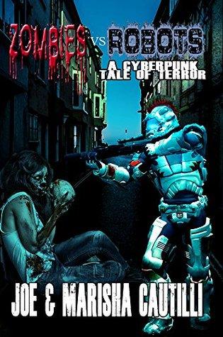 Zombies vs Robots: A Cyberpunk Tale of Terror