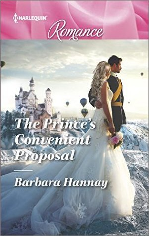 The Prince's Convenient Proposal by Barbara Hannay