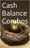 Cash Balance Combos: A Practical Guide for Understanding and Operating Cash Balance/Defined Contribution Plan Combination Arrangements