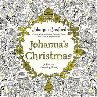 Johannas Christmas A Festive Colouring Book