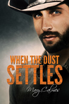 When the Dust Settles by Mary Calmes