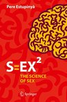 S=EX²: The Science of Sex