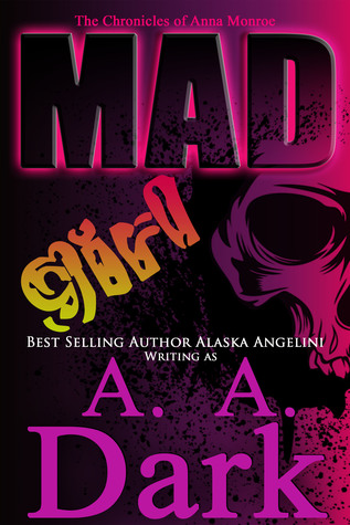Mad Girl (The Chronicles of Anna Monroe) by A.A. Dark