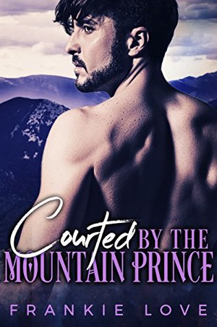 Courted By The Mountain Prince by Frankie Love