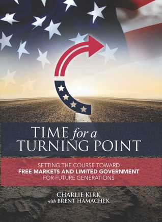 Time for a Turning Point: Setting a Course Toward Free Markets and Limited Government for Future Generations