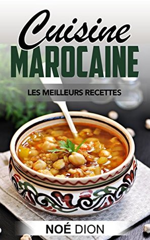 Cuisine Marocaine: Les Meilleurs Recettes