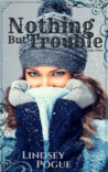 Nothing But Trouble (A Saratoga Falls Love Story, Book Two)