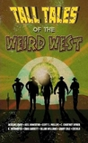 Tall Tales Of The Weird West