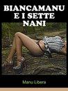 Biancamanu e i sette nani (Le avventure di una fotomodella bisex Vol. 4)