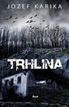 Trhlina by Jozef Karika