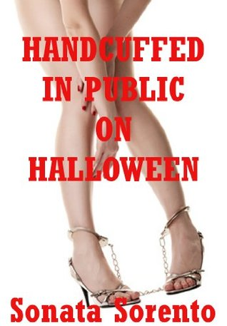 Handcuffed in Public on Halloween A Domination Erotica Story