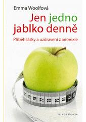 Jen jedno jablko denně: příběh lásky a uzdravení z anorexie