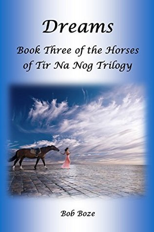 Dreams: Book Three of the Horses of Tir Na Nog Series (Discovery 3)