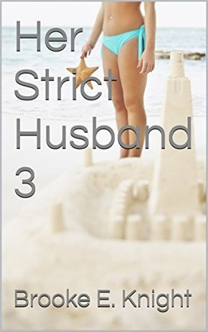 Learning to Please Him (Her Strict Husband 3): Tales of Domestic Discipline