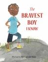 The Bravest Boy I Know