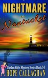 Nightmare in Nantucket (Garden Girls Christian Cozy Mystery Series Book 14)