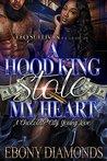 A Hood King Stole My Heart by Ebony Diamonds